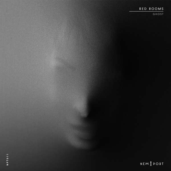 Red Rooms - Ghost EP New Port Records