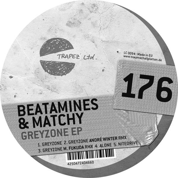 Beatamines, Matchy - Greyzone EP - Trapez ltd 176