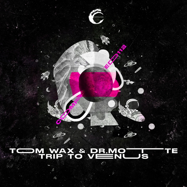 Tom Wax & Dr. Motte - Trip To Venus E/ Dark Spacer on Complexed Records