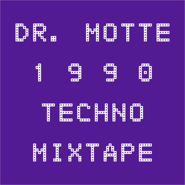 Lost Tapes: 1990 Techno by Dr. Motte