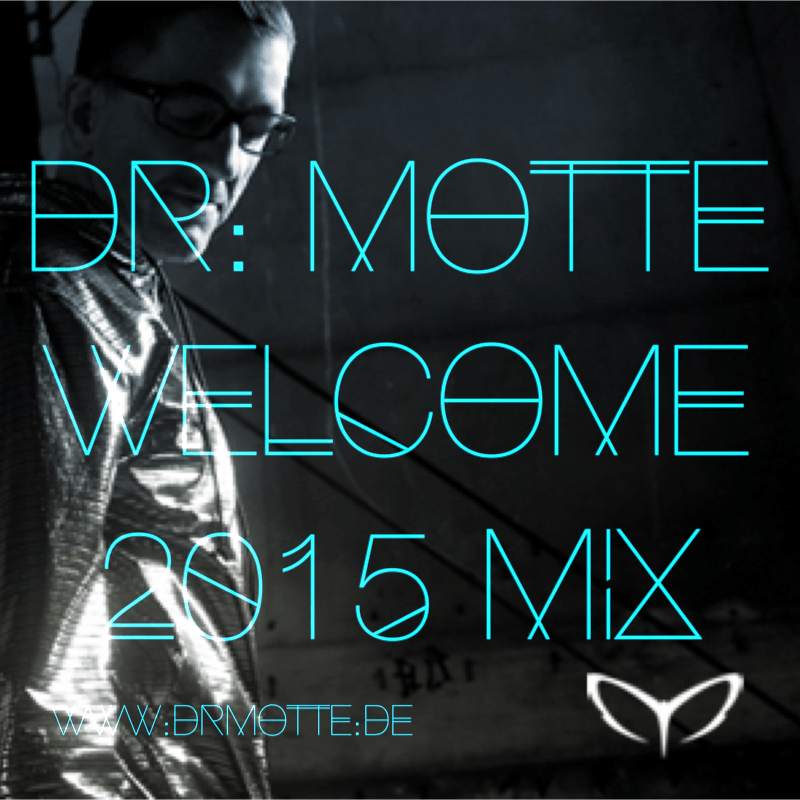 Dr. Mottes Welcome 2015 Mix