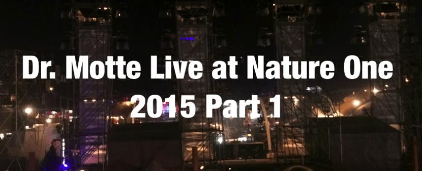 DR. MOTTE Live DJ Vinyl Set Nature One 2015 Part 1