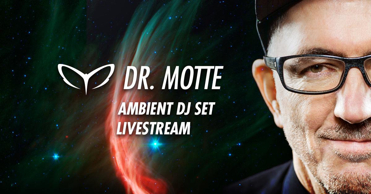 Dr Motte Ambient DJ Set Livestream