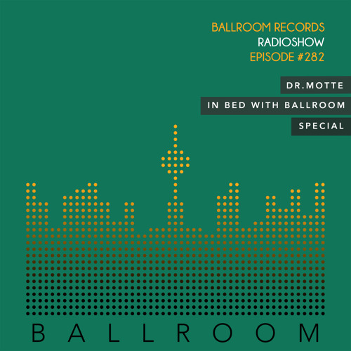 Ballroom Records Radioshow #282 with Dr. Motte
